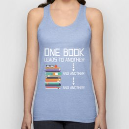 One Book Leads To Another T-Shirt Book Reading Lover Gift Unisex Tank Top