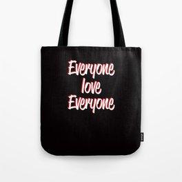 Everyone Love Everyone Tote Bag