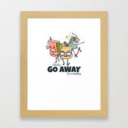 Kindly Go Away.. I'm reading Funny Bookworm Gift - Book Gang Framed Art Print