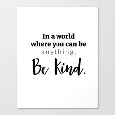 Be Kind Print Canvas Print