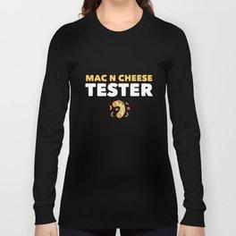 Mac n Cheese Tester Cute Funny Macaroni Love T-Shirt Long Sleeve T-shirt