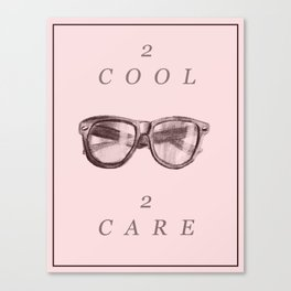 2 cool 2 care Canvas Print