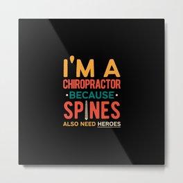 Funny Chiropractor Metal Print
