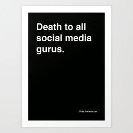 death to all social media gurus Art Print
