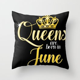 Queens are Born in June Women Girl Birthday Celebration Throw Pillow