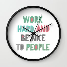 Work Hard and Be Nice Wall Clock