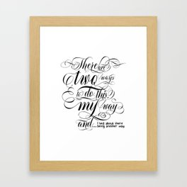 There are two ways to do this… (black text) Framed Art Print