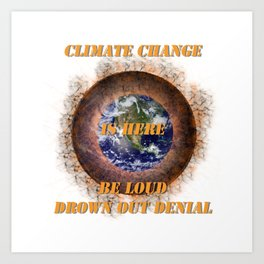 Climate Change Is Here Bush Fires Wildfires Endangered Planet Art Print
