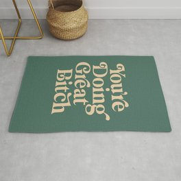 YOU'RE DOING GREAT BITCH vintage green cream Rug