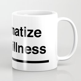 Destigmatize Mental illness Coffee Mug