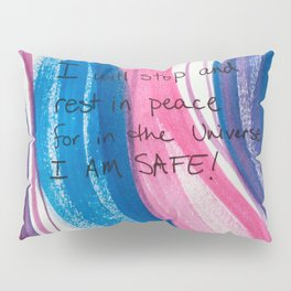 I will stop and rest in peace for in the universe I AM SAFE! Pillow Sham