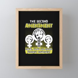 The Second Amendment Making More Women Equal than The Entire Feminist Movement Framed Mini Art Print