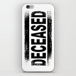 Deceased iPhone Skin
