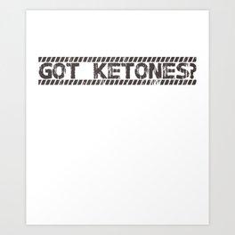 LCHF Keto Diet Got Ketones Art Print