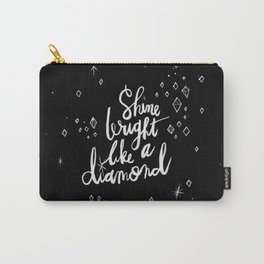 Shine Bright Like A Diamond - Black Carry-All Pouch