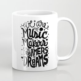 WE ARE THE MUSIC MAKERS... Coffee Mug