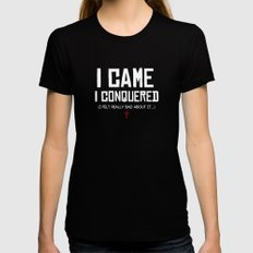 I Came. I Conquered. I Felt Really Bad About It. MEDIUM Black Womens Fitted Tee