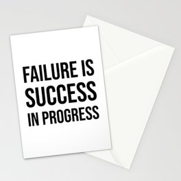 Failure is success in progress Stationery Cards