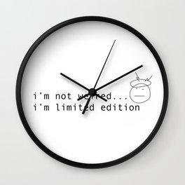 I am limited edition Wall Clock