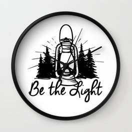 BE THE LIGHT lantern positive Christian simple quote  Wall Clock
