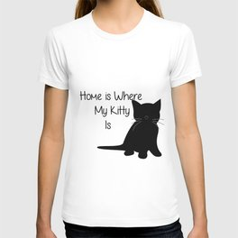 Home is where my kitty is T-shirt