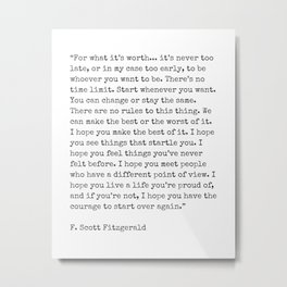 For What Its Worth   F. Scott Fitzgerald Quote Metal Print