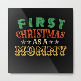 First Christmas As a MOMMY Metal Print