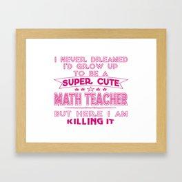 A Super cute Math Teacher Framed Art Print