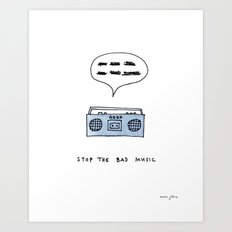 Stop the bad music Art Print