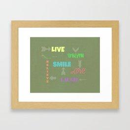 Live Dream Smile Framed Art Print