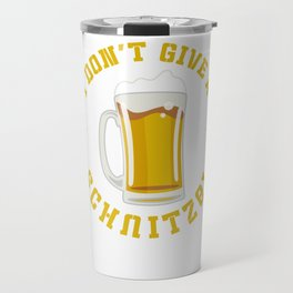 I Don't Give A Schnitzel Oktoberfest Beer Festival Travel Mug