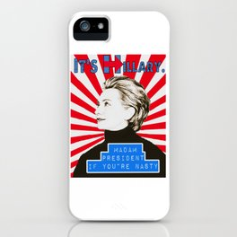 Madam President if you're NASTY iPhone Case