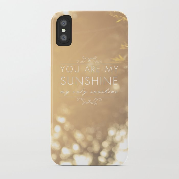 You Are My Sunshine Iphone Case By Sweetblue Society6