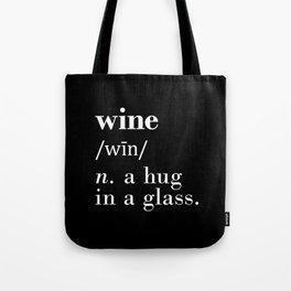 Wine (n.) a hug in a glass Tote Bag