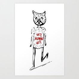 HATE HUMAN HATE Art Print