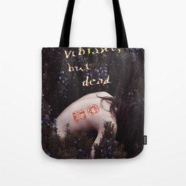 Vibrant, But Dead Tote Bag