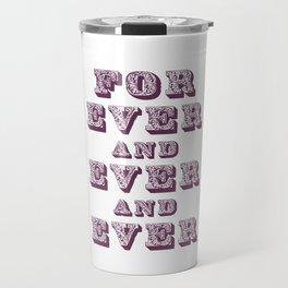 For ever Travel Mug