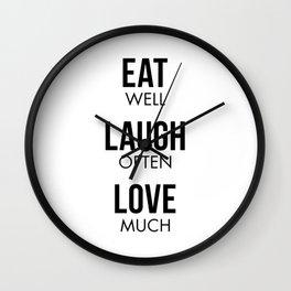 Eat Well Laugh Often Love Much Wall Clock