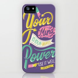 Your Mind Is Power iPhone Case