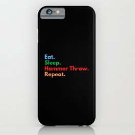 Eat. Sleep. Hammer Throw. Repeat. iPhone Case