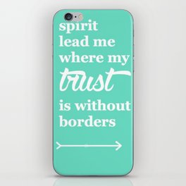 Spirit Lead Me Where My Trust Is Without Borders Oceans Arrow iPhone Skin
