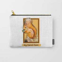 Hey squirrel friend Carry-All Pouch
