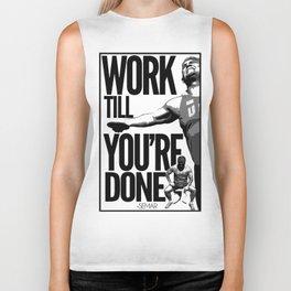 Work till you're done Biker Tank
