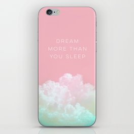 Dream more than you sleep - #daydreamer #lifestyle #buyart iPhone Skin