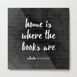 NBJ - Home is Where the Books Are Metal Print