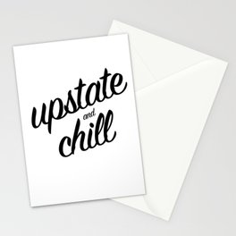 Upstate and Chill - for New Yorkers Stationery Cards