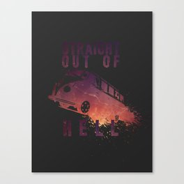 Straight out of Hell Canvas Print