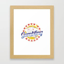 It's Only A Gumbling Poker Pokerchips Dice Games Raise Cardgames Strategy Gift Framed Art Print