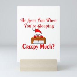 He Sees You When You Are Sleeping Funny Santa Christmas Mini Art Print