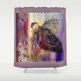 Sulamith Wulfing - Transfiguration Shower Curtain